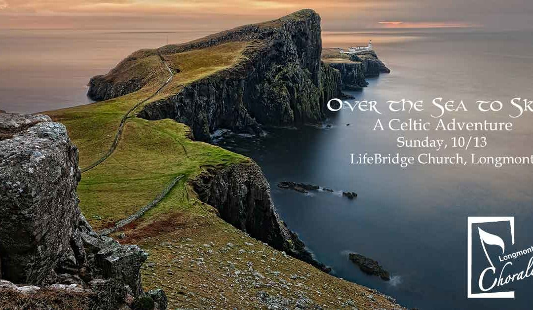 "Longmont Chorale: ""Over the Sea to Skye – a Celtic Adventure"" (Past) – Oct. 13, 2019"